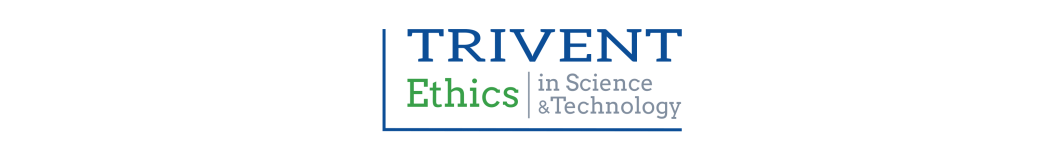 Trivent Ethics in Science & Technology